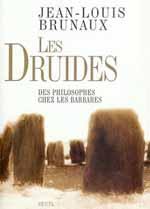 Les Druides, des philosophes ches les Barbares