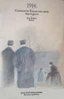 1914 Comment les Français sont entrés dans la guerre