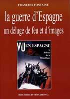 La guerre d'Espagne, un déluge de feu et d'images
