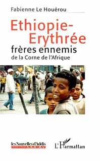 Éthiopie/Érythrée, frère ennemis de la Corne de l'Afrique. Editions-harmattan.fr