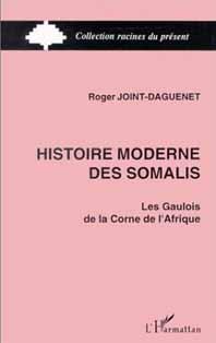 Histoire moderne des Somalis. Les Gaulois de la Corne de l'Afrique. amazon.fr