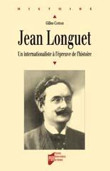 G. Candar Jean Longuet 1876-1938, un internationaliste à l'épreuve de l'histoire www.pur-editions.fr