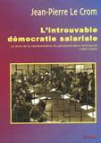 JP Le Crom L'introuvable démocratie salariale. Le droit de la representation du personnel dans l'entreprise www.syllepse.net