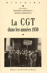 Michel Pigenet La CGT dans les années 1950 PUR www.pur-editions.fr