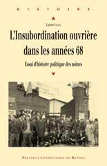 Xavier Vigna L'insubordination ouvrière dans les années 68 PUR www.pur-editions.fr