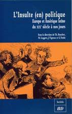 Thomas Bouchet, avec M. Leggett, G. Verdo L'insulte en politique EU Dijon www.u-bourgogne.fr/EUD