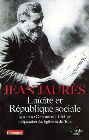 Gilles Candar Jean Jaurès Laîcité et république sociale 1905-2005 Cherche-Midi www.cherhce-midi.com/fr