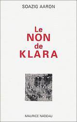 Soazig Aaron Le non de Klara, Maurice Nadeau 2002.
