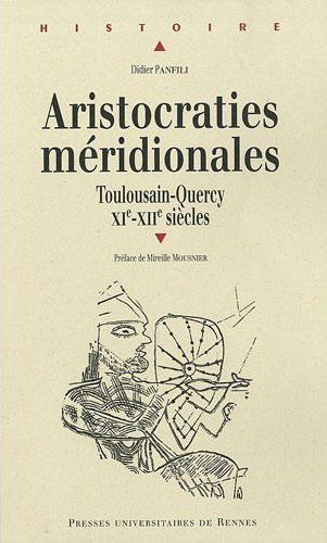 Aristocraties méridionales. Toulousain, Quercy. XI-XII siècles